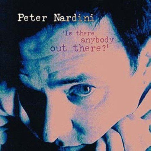 Peter Nardini Is There Anybody Out There?