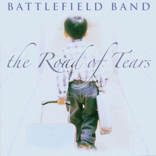Battlefield Band Road Of Tears