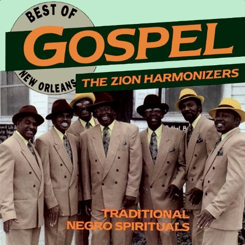 Zion Harmonizers Best Of New Orleans Gospel