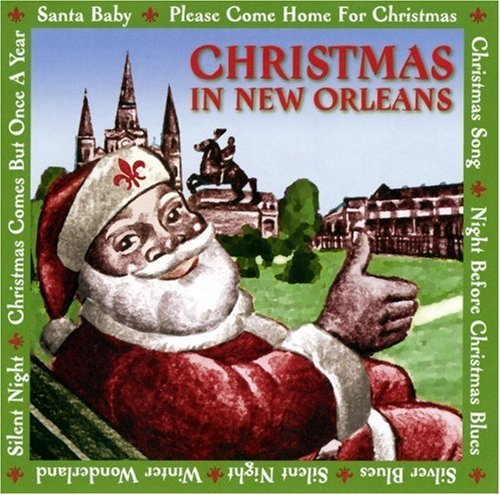 Christmas In New Orleans Christmas In New Orleans Neville Ridgely Humphrey Zion Harmonizers