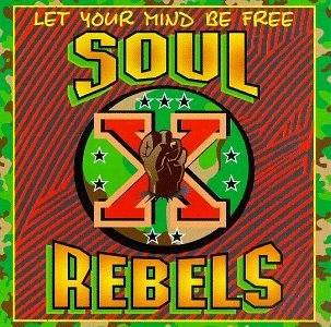 Soul Rebels Let Your Mind Be Free