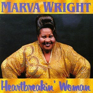 Marva Wright Heartbreakin' Woman