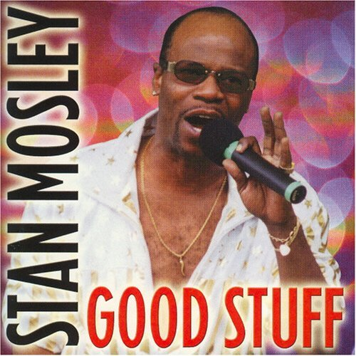 Stan Mosley Good Stuff