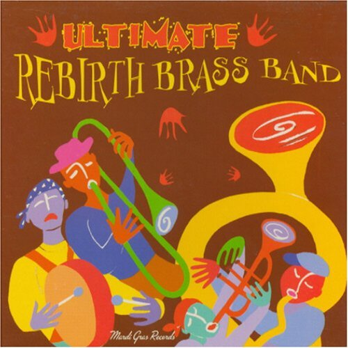 Rebirth Brass Band Ultimate Rebirth Brass Band