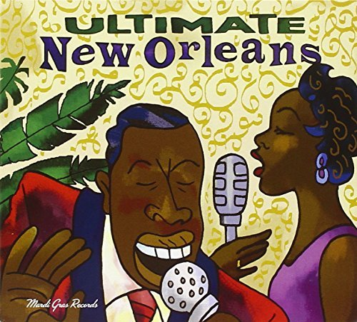 Ultimate New Orleans Ultimate New Orleans Thomas Carson Professor Longhair Adams