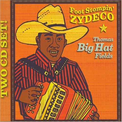Thomas Big Hat Fields Foot Stompin Zydeco 2 CD Set