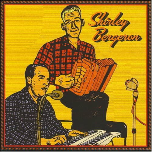 Shirley Bergeron French Cajun Music