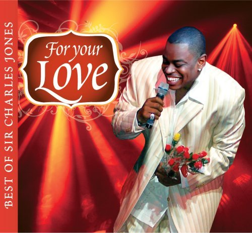 Sir Charles Jones For Your Love Best Of Sir Char