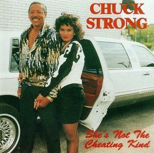 Chuck Strong She's Not The Cheating Kind