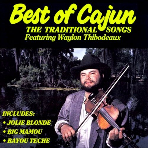 Waylon Thibodeaux Best Of Cajun Traditional Son