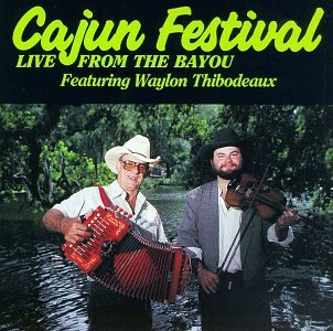 Waylon Thibodeaux Cajun Festival Live From The