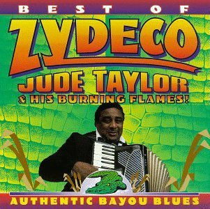 Jude & Burning Flames Taylor Best Of Zydeco