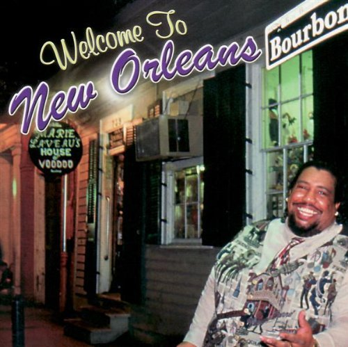 Welcome To New Orleans Welcome To New Orleans