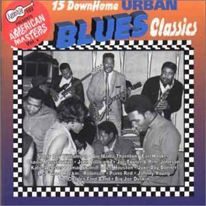 Down Home Urban Blues Class Down Home Urban Blues Classics Williamson Thornton Littlejohn Musselwhite Turner Johnson