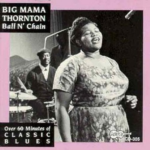 Big Mama Thornton Ball N Chain