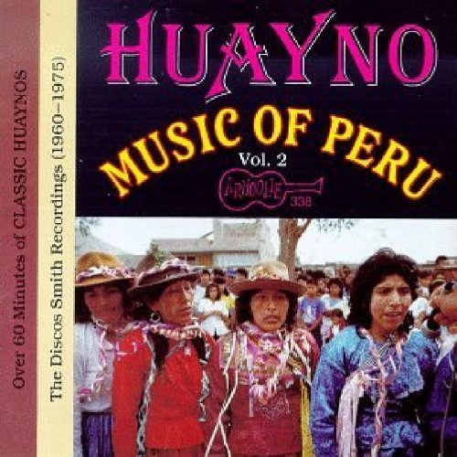 Huayno Music Of Peru Vol. 2 Discos Smith Recordings