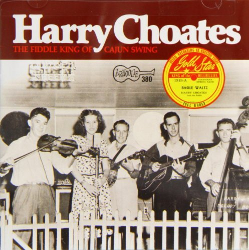 Harry Choates Fiddle King Of Cajun Swing