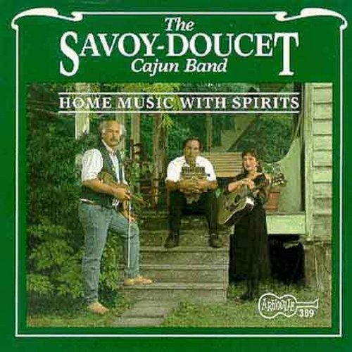 Savoy Doucet Cajun Band Home Music With Spirits