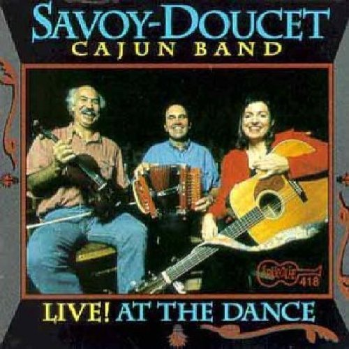Savoy Doucet Cajun Band Live! At The Dance