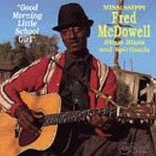 Mississippi Fred Mcdowell Good Morning Little School Gir