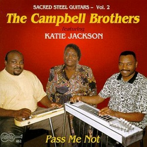 Campbell Brothers Pass Me Not Feat. Katie Jackson