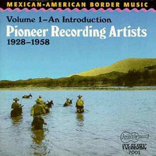 Pioneer Recording Artists Vol. 1 An Introduction Longoria Villareal Pioneer Recording Artists