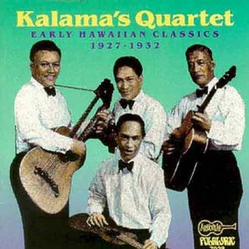 Kalama's Quartet Early Hawaiian Classics