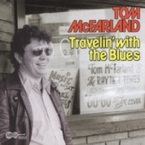 Tom Mcfarland Travelin' With The Blues