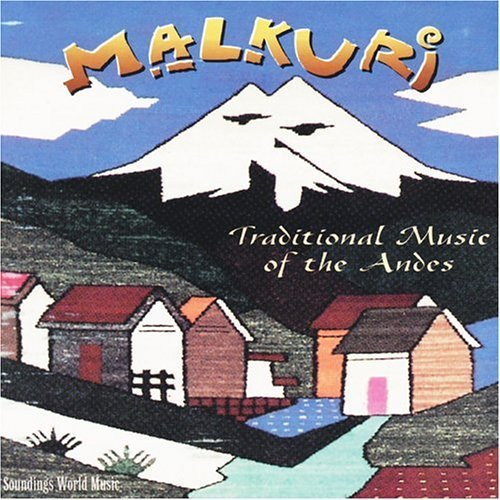 Malkuri Traditional Music Of The Andes