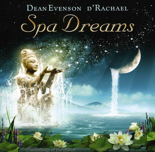Dean D'rachael Evenson Spa Dreams