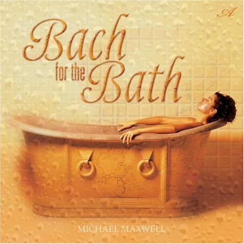 Maxwell Michael Bach For The Bath