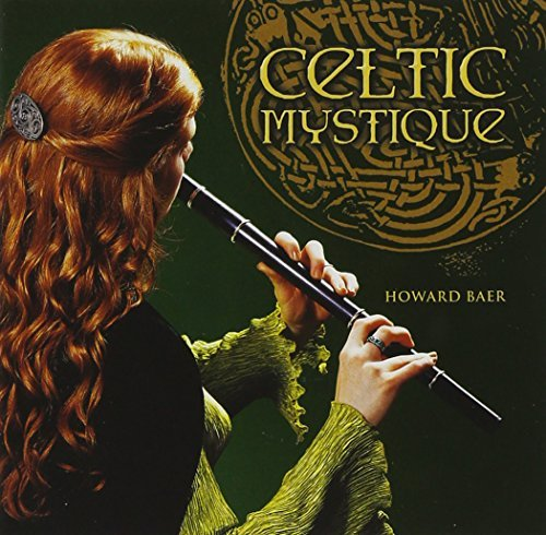 Howard Baer Celtic Mystique