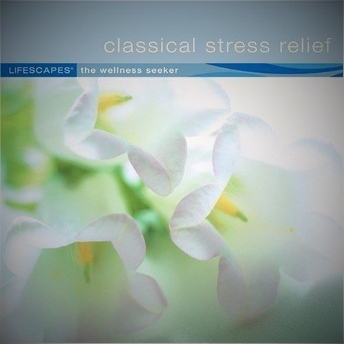 Lifescapes Classical Stress Relief