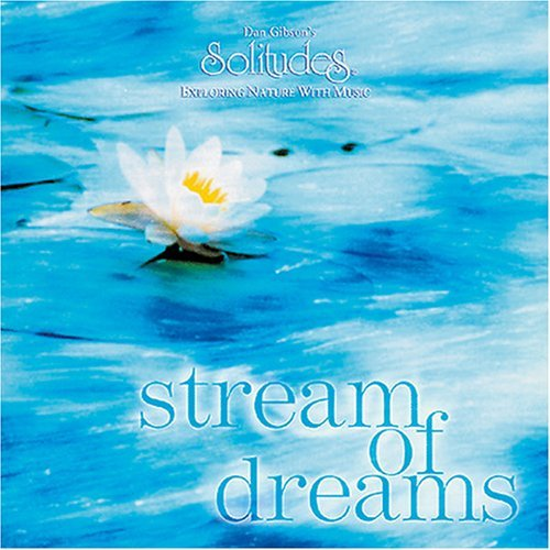 Dan Gibson Stream Of Dreams