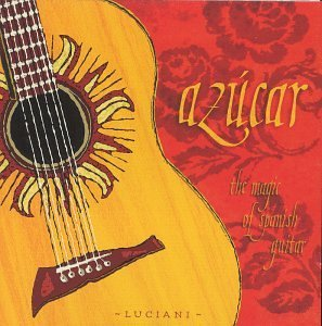 Luciani Azucar Magic Of Spanish Guitar