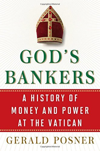 Gerald Posner God's Bankers A History Of Money And Power At The Vatican