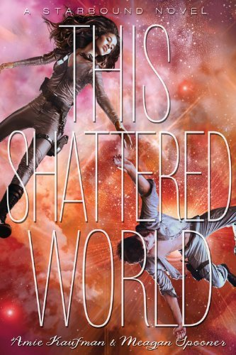 Amie Kaufman This Shattered World A Starbound Novel