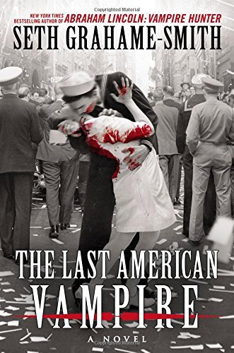Seth Grahame Smith The Last American Vampire