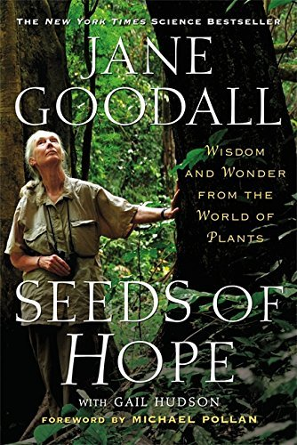 Jane Goodall Seeds Of Hope Wisdom And Wonder From The World Of Plants