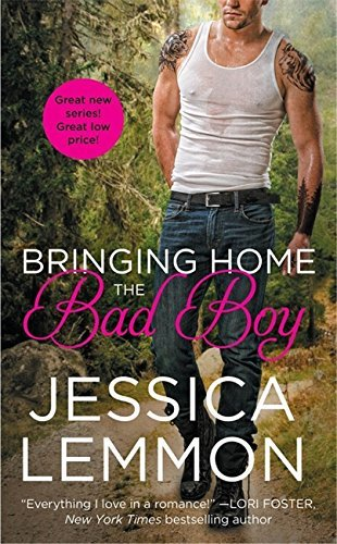 Jessica Lemmon Bringing Home The Bad Boy