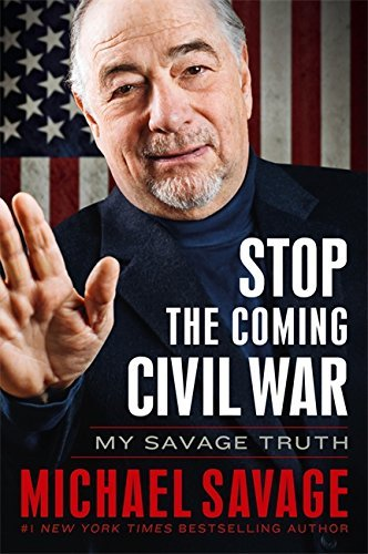Michael Savage Stop The Coming Civil War My Savage Truth