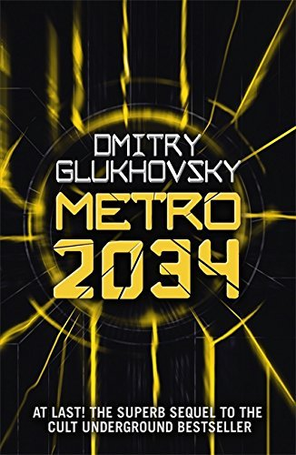 Dmitry Glukhovsky Metro 2034. The Sequel To Metro 2033. American Edition