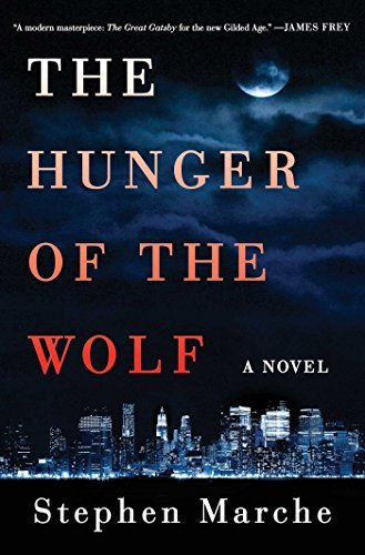 Stephen Marche The Hunger Of The Wolf