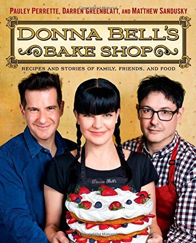 Pauley Perrette Donna Bell's Bake Shop Recipes And Stories Of Family Friends And Food