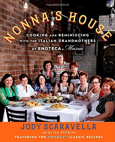 Jody Scaravella Nonna's House Cooking And Reminiscing With The Italian Grandmot
