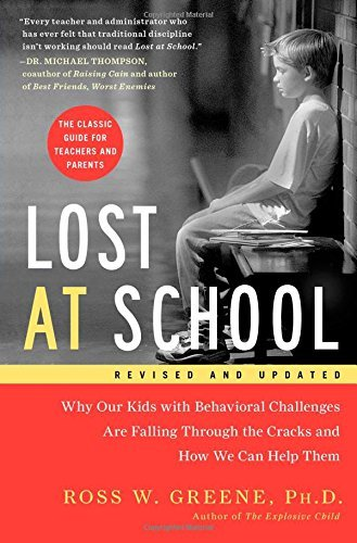 Ross W. Greene Lost At School Why Our Kids With Behavioral Challenges Are Falli