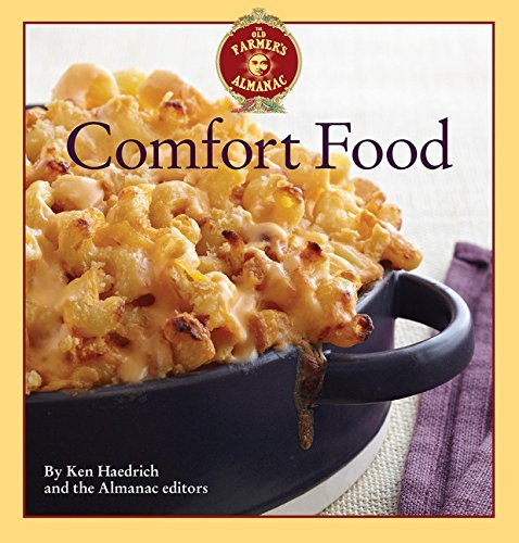 Ken Haedrich The Old Farmer's Almanac Comfort Food Every Dish You Love Every Recipe You Want