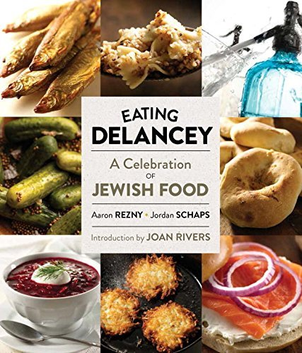 Aaron Rezny Eating Delancey A Celebration Of Jewish Food
