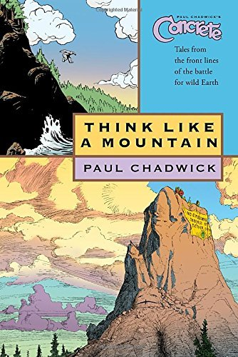 Paul Chadwick Think Like A Mountain