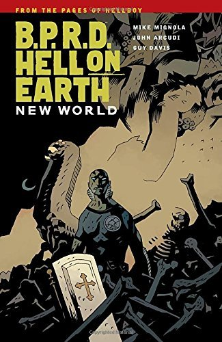 Mike Mignola B.P.R.D. Hell On Earth Volume 1 New World